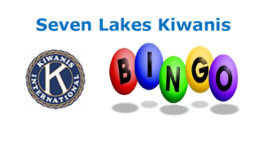 Kiwanis of Seven Lakes Bingo Night @ J Hall